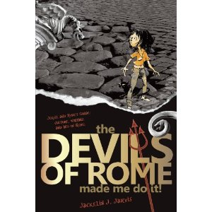 The Devils of Rome Made Me Do It!